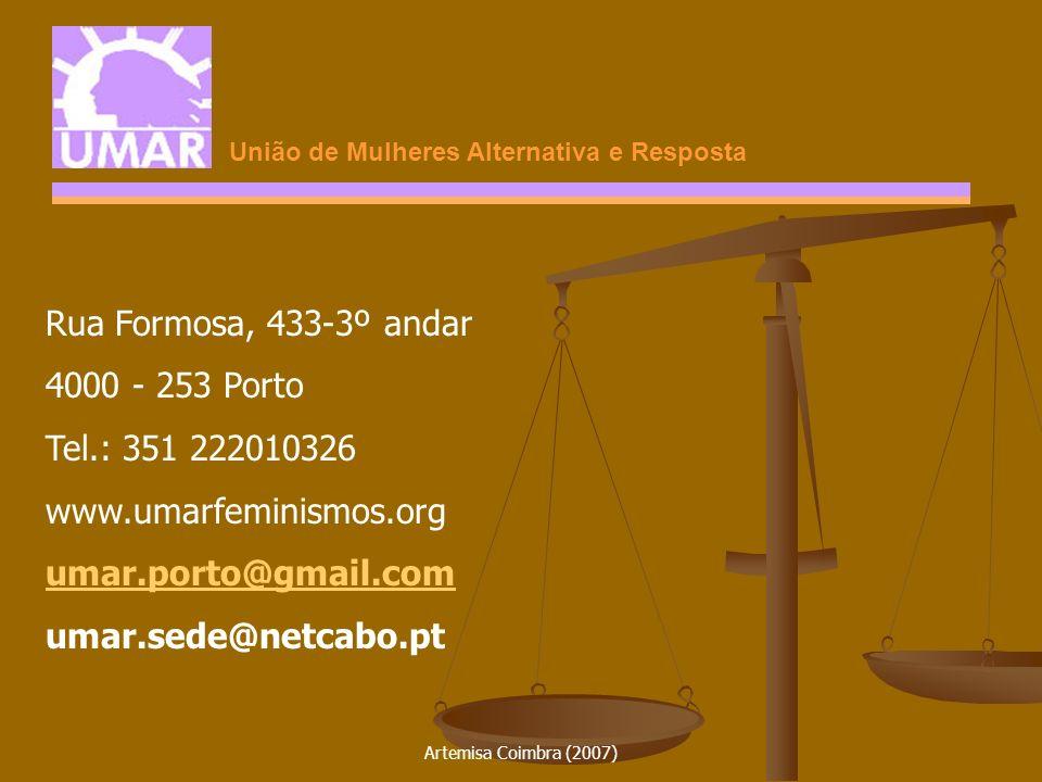 Artemisa Coimbra (2007) União de Mulheres Alternativa e Resposta Rua Formosa, 433-3º andar 4000 - 253 Porto Tel.: 351 222010326 www.umarfeminismos.org