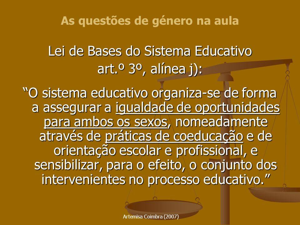 Artemisa Coimbra (2007) CONSTRUÇÃO DE UMA EDUCAÇÃO PARA A PAZ E PARA A CIDADANIA PLENA COEDUCAÇÃO IGUALDADE DE OPORTUNIDADES DIALÉCTICA ENTRE: IDENTIDADE / DIFERENÇA MESMIDADE / ALTERIDADE INTERNALIZAR A PERSPECTIVA DE GÉNERO As questões de género na aula