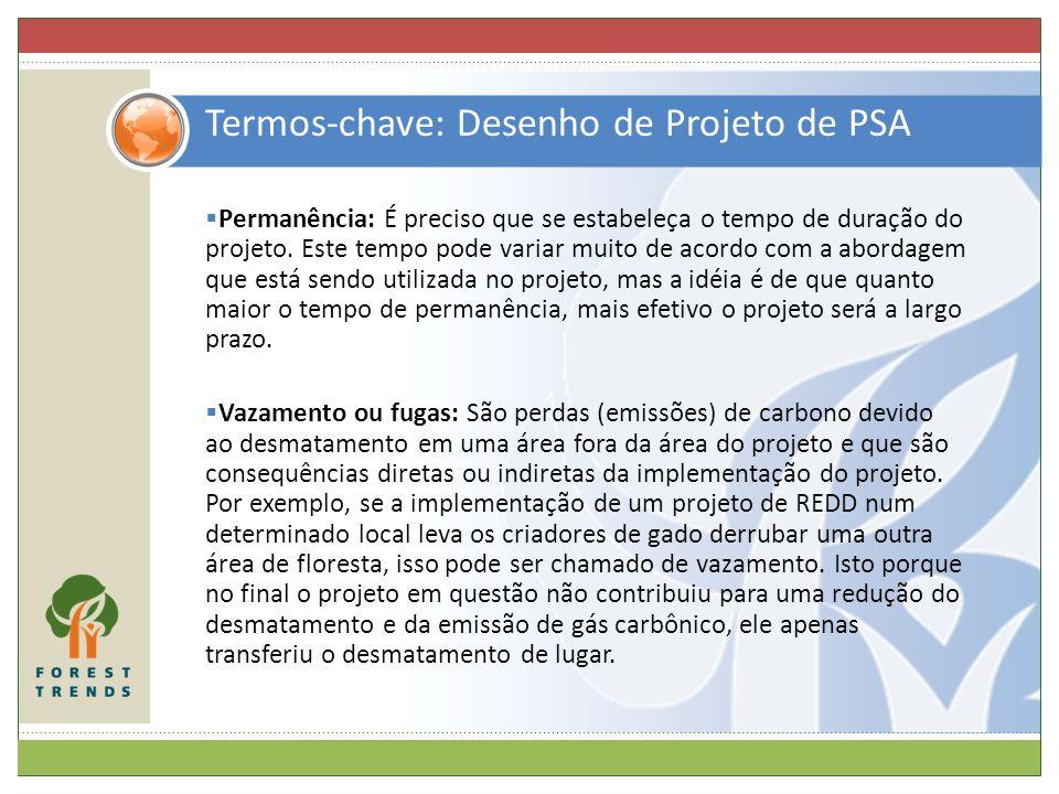 Termos-chave: Desenho de Projeto de PSA Permanência: É preciso que se estabeleça o tempo de duração do projeto. Este tempo pode variar muito de acordo