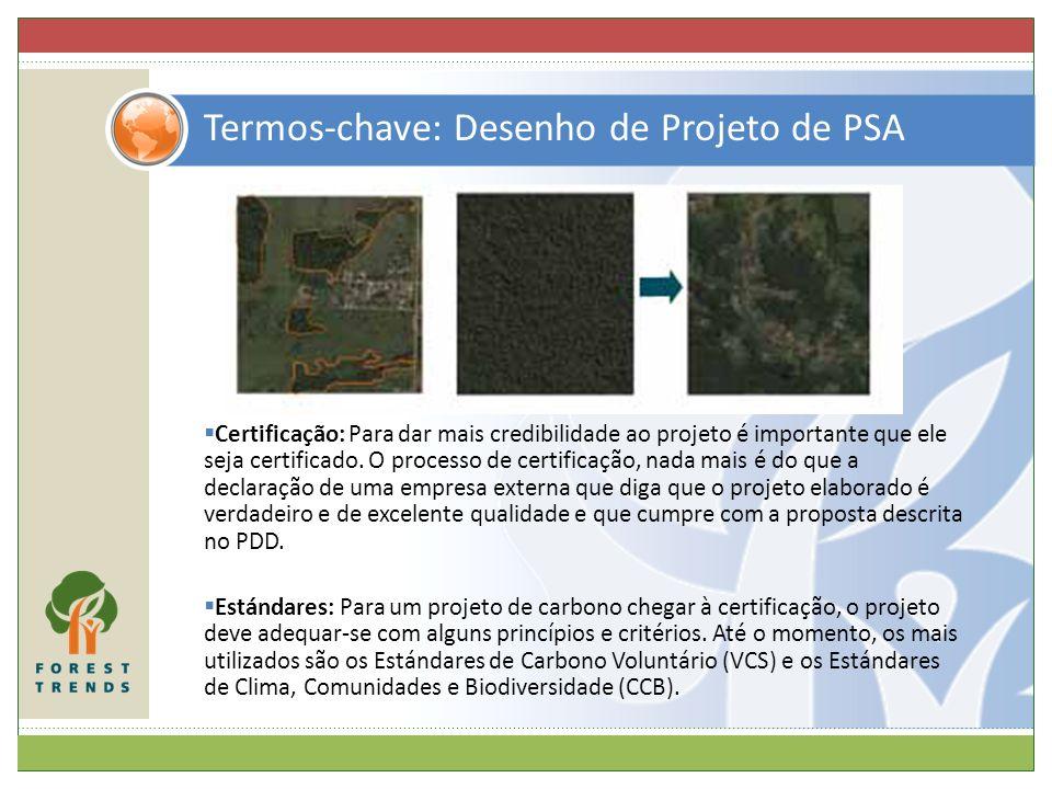 Termos-chave: Desenho de Projeto de PSA Certificação: Para dar mais credibilidade ao projeto é importante que ele seja certificado. O processo de cert
