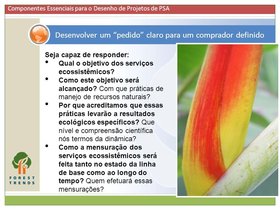 16 Seja capaz de responder: Qual o objetivo dos serviços ecossistêmicos? Como este objetivo será alcançado? Com que práticas de manejo de recursos nat