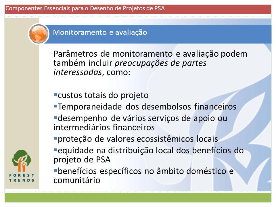 Parâmetros de monitoramento e avaliação podem também incluir preocupações de partes interessadas, como: custos totais do projeto Temporaneidade dos de