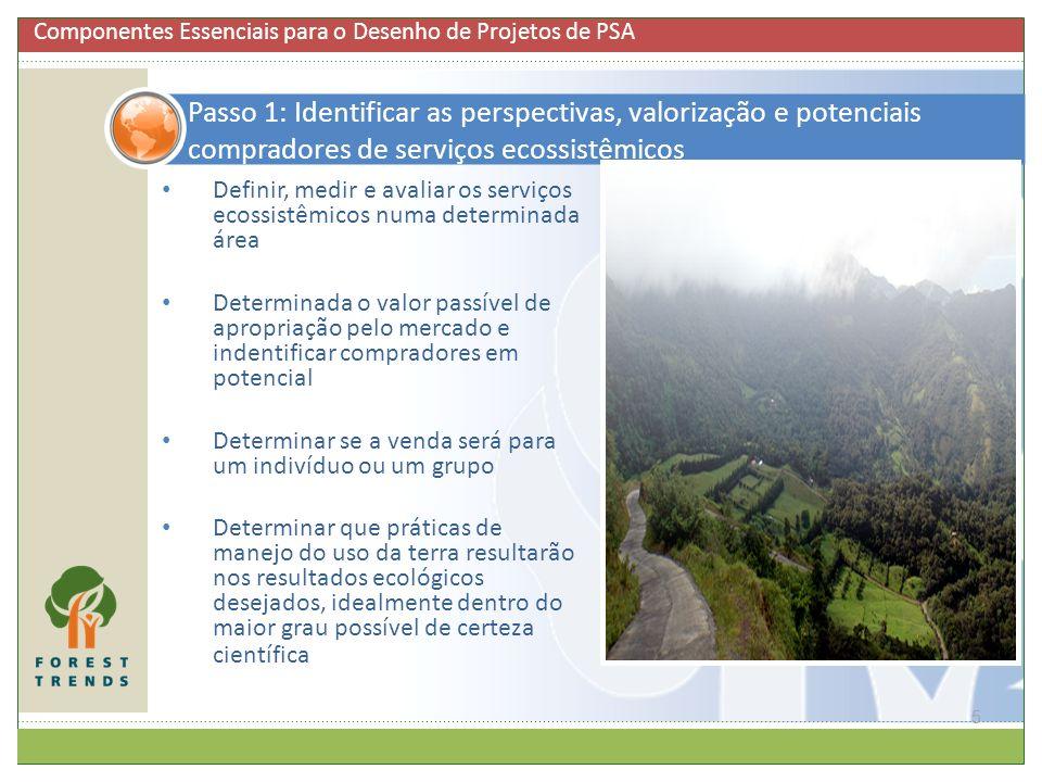 6 Qual é a qualidade e o estado atual dos serviços ecossistêmicos que possam vira a ser o foco de um acordo de PSA.