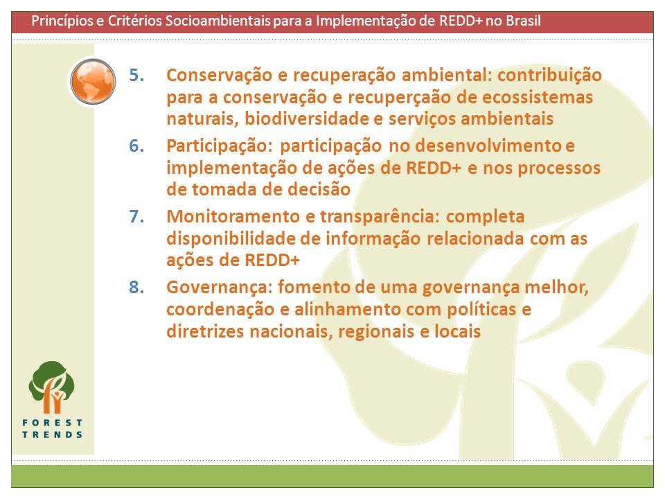 5.Conservação e recuperação ambiental: contribuição para a conservação e recuperçaão de ecossistemas naturais, biodiversidade e serviços ambientais 6.