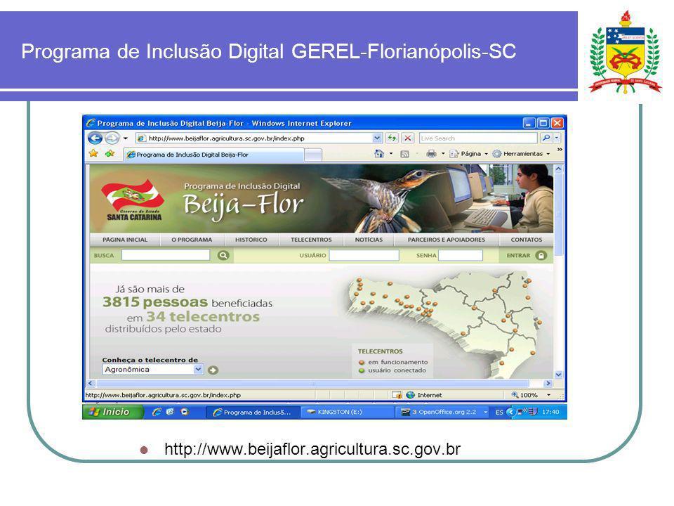Programa de Inclusão Digital GEREL-Florianópolis-SC http://www.beijaflor.agricultura.sc.gov.br