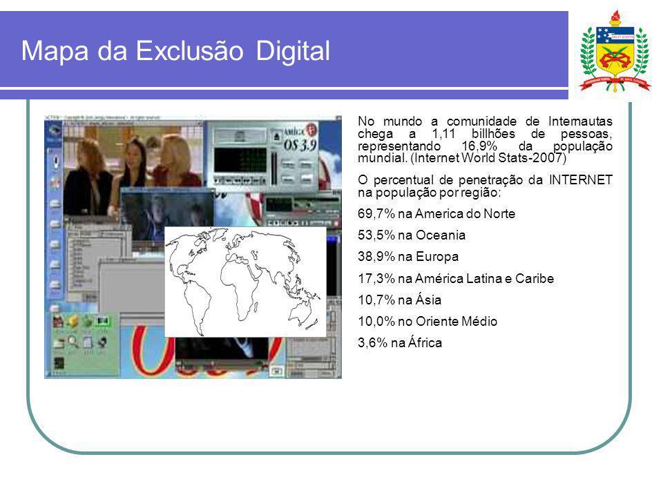 Mapa da Exclusão Digital No mundo a comunidade de Internautas chega a 1,11 billhões de pessoas, representando 16,9% da população mundial. (Internet Wo
