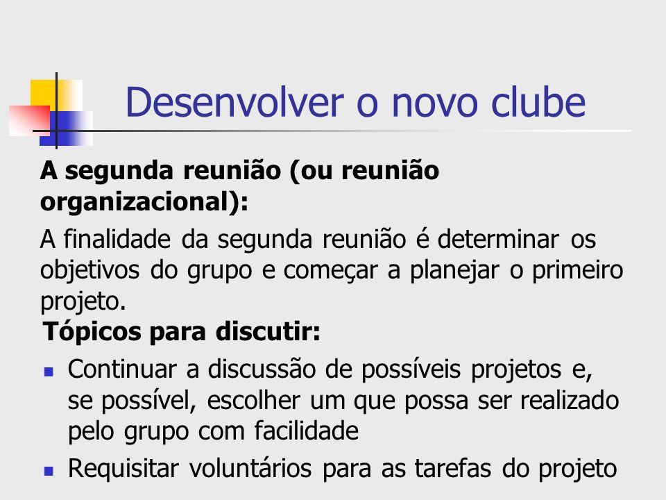 Desenvolver o novo clube Tópicos para discutir: Continuar a discussão de possíveis projetos e, se possível, escolher um que possa ser realizado pelo g