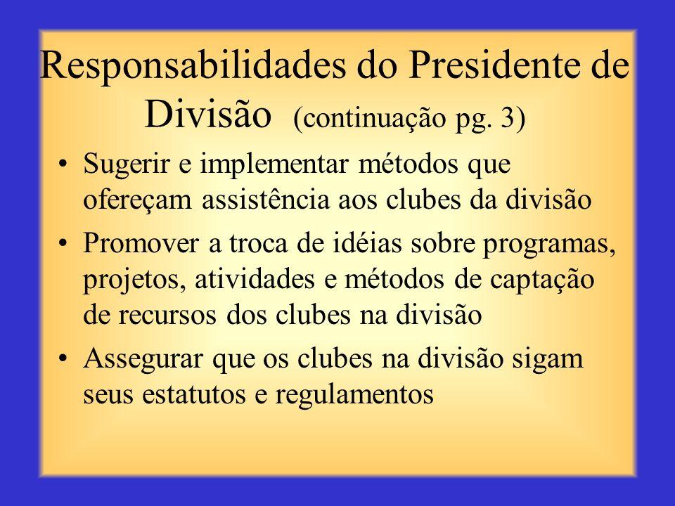 Responsabilidades do Presidente de Divisão (continuação pg. 2) Organizar e realizar as reuniões de divisão como assessor do Comitê Consultivo do Gover
