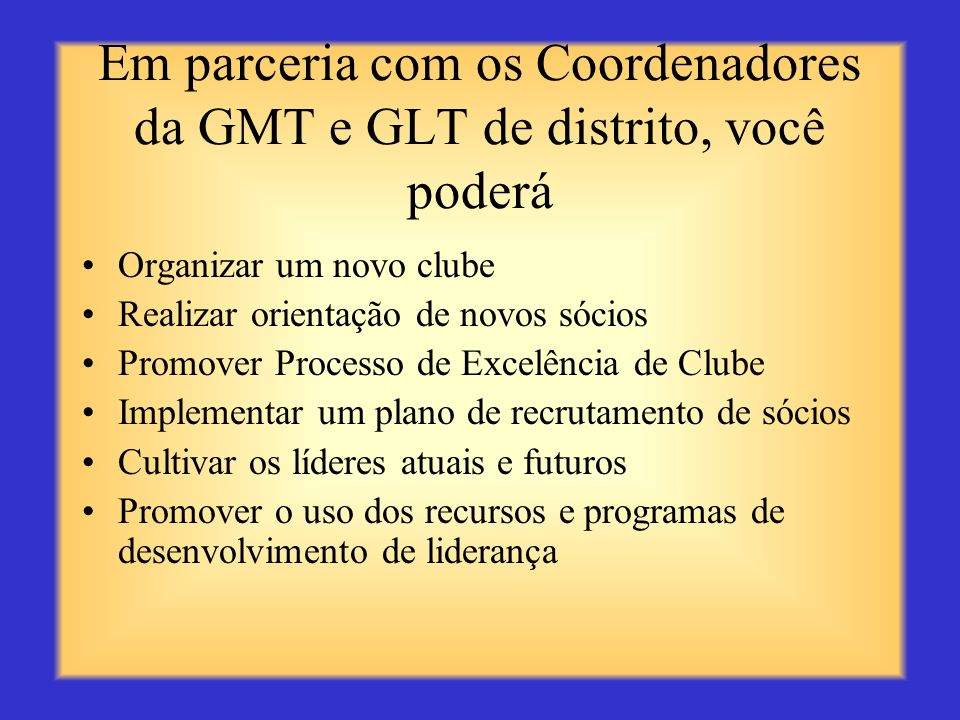 Responsabilidades do Presidente de Divisão (continuação pg. 4) Promover os programas internacionais, do distrito e do distrito múltiplo nos clubes da