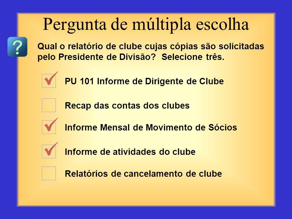 Como você classificaria o seu clube? Informe Mensal de Movimento de Sócios Campanha Presidencial de Conservação de Sócios Processo de Excelência de Cl
