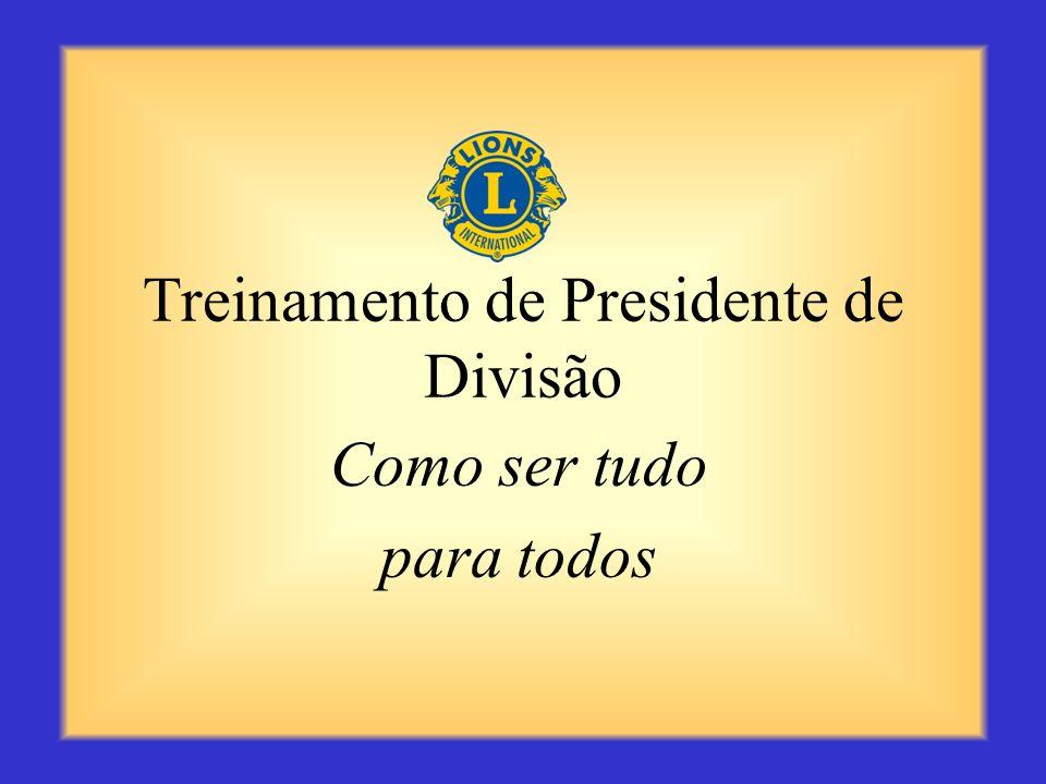Conclusão Você, o presidente de divisão, possui inúmeras responsabilidades, sendo a pessoa chave do gabinete distrital. Você é a fonte de informações