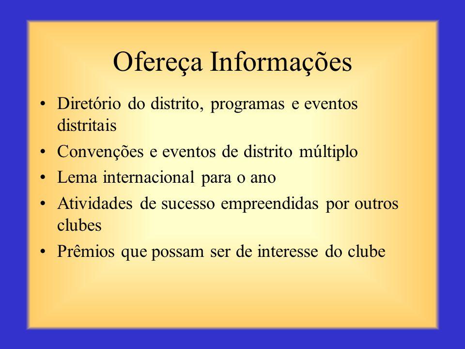 Comunicação - Uma habilidade importante para um Presidente de Divisão Como você poderá manter comunicação com os clubes: Ofereça Informações Comunique