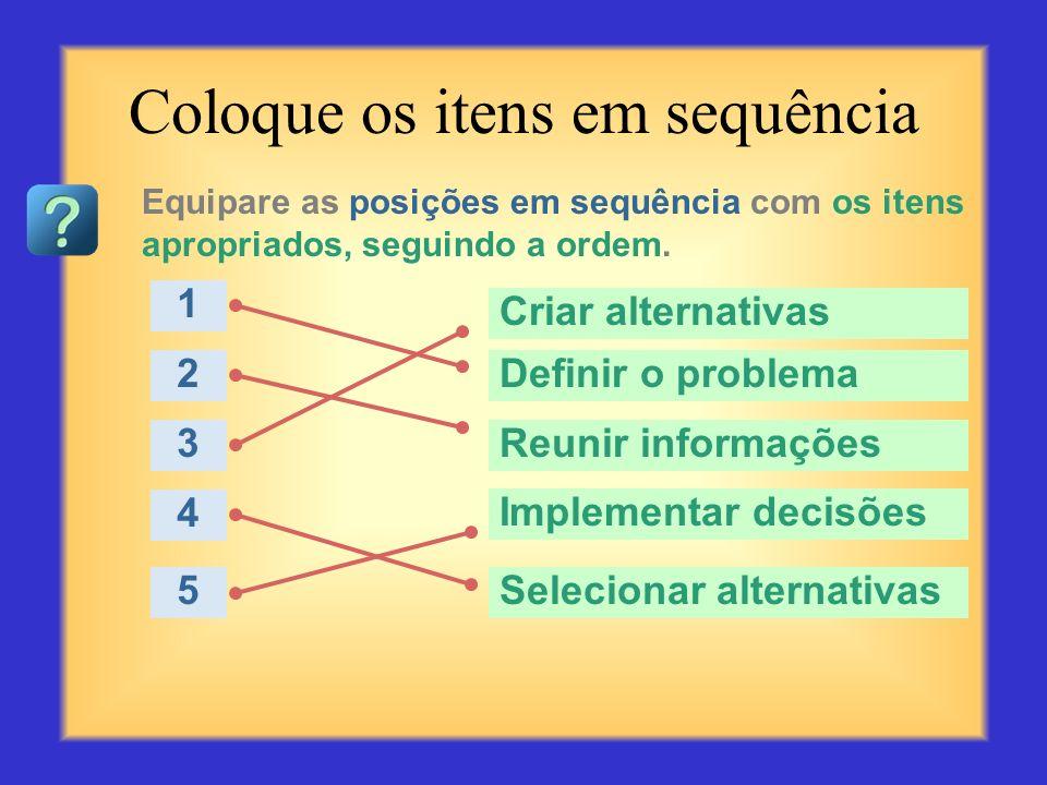 Questionário sobre Resolução de Problemas Comece com a primeira pergunta à esquerda, depois clique na resposta que pensa ser correta. Depois de clicar