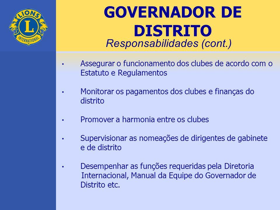 Assegurar o funcionamento dos clubes de acordo com o Estatuto e Regulamentos Monitorar os pagamentos dos clubes e finanças do distrito Promover a harm