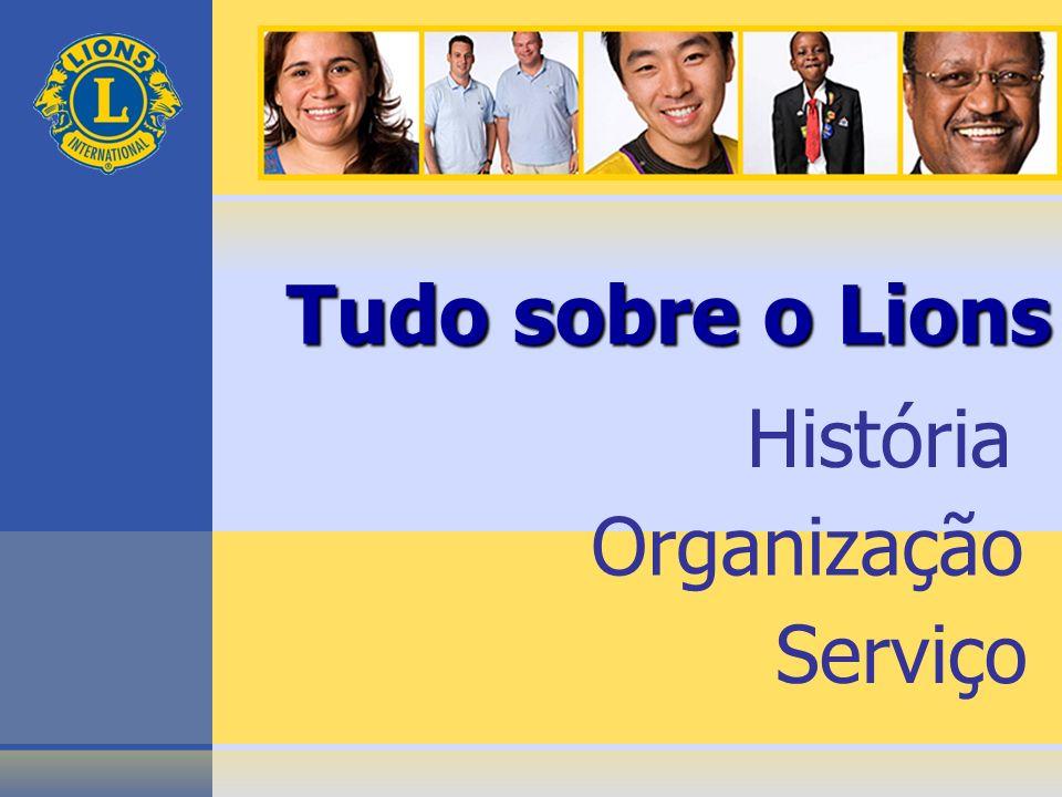 Organização Serviço Tudo sobre o Lions História
