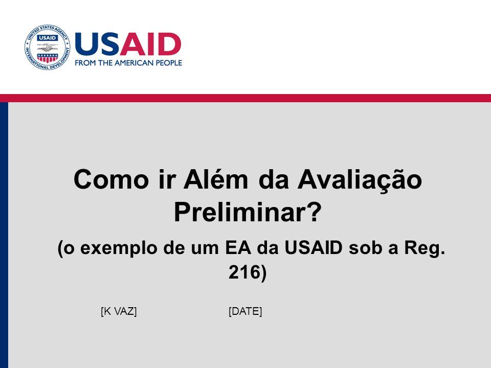 Como ir Além da Avaliação Preliminar? (o exemplo de um EA da USAID sob a Reg. 216) [DATE][K VAZ]