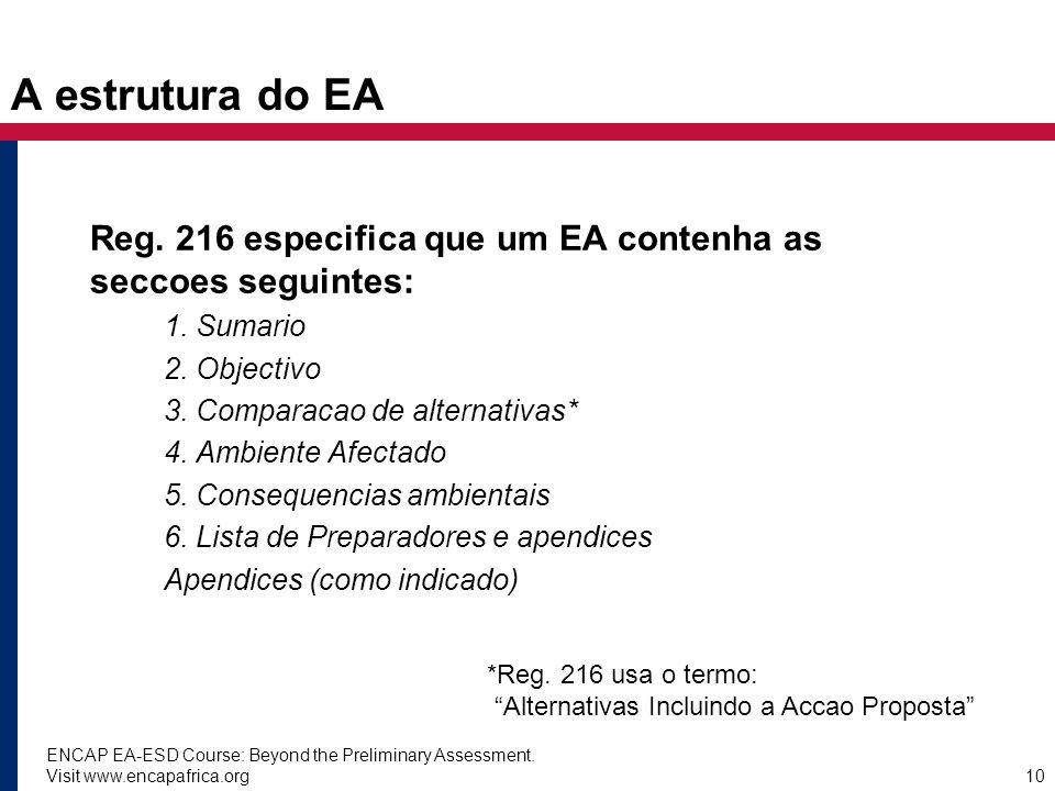 ENCAP EA-ESD Course: Beyond the Preliminary Assessment. Visit www.encapafrica.org10 A estrutura do EA Reg. 216 especifica que um EA contenha as seccoe