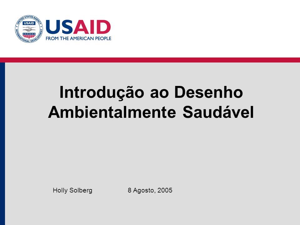 Introdução ao Desenho Ambientalmente Saudável 8 Agosto, 2005Holly Solberg