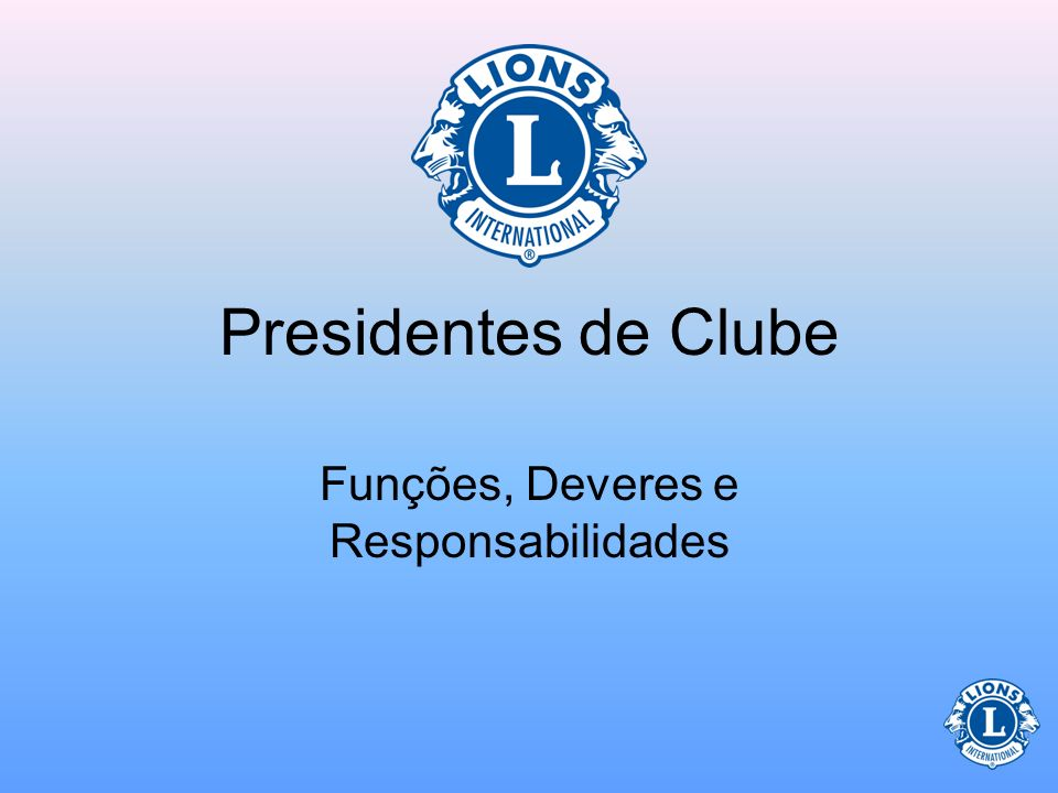Presidentes de Clube Funções, Deveres e Responsabilidades