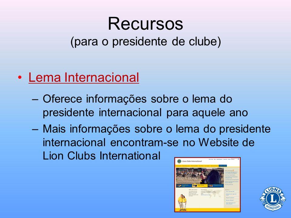 Recursos (para o presidente de clube) Publicação Importante –Estatuto e Regulamentos Padrão de Clube (LA-2)Estatuto e Regulamentos Padrão de Clube (LA