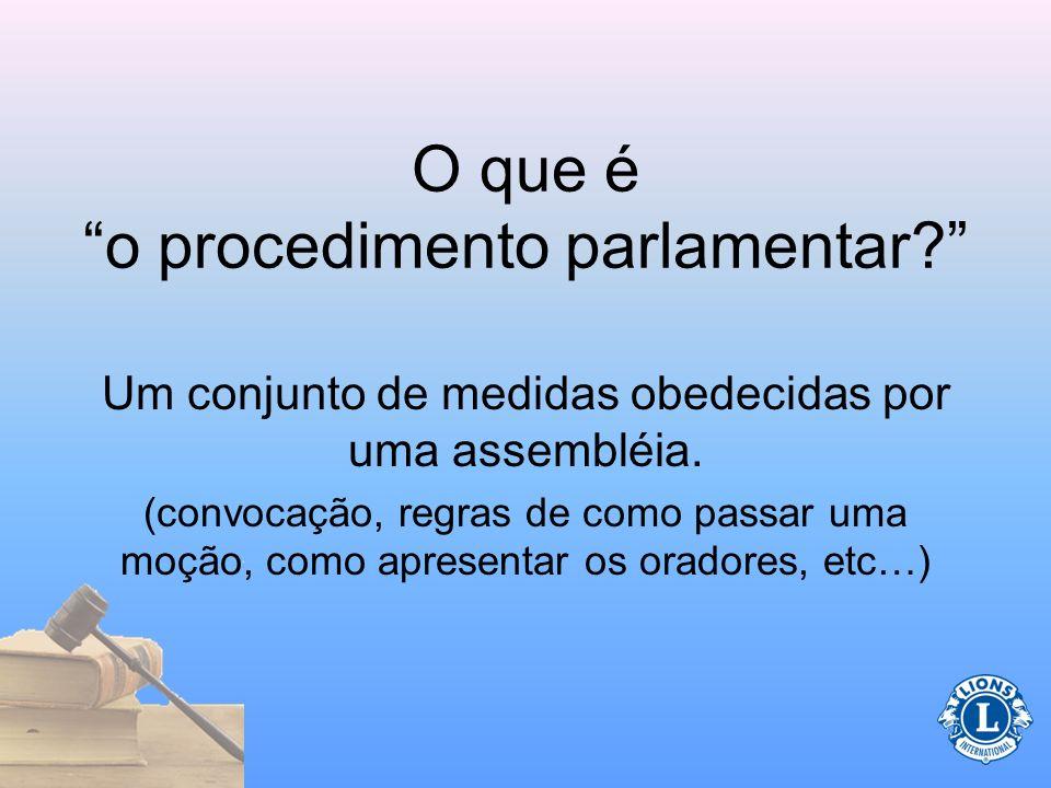 Papel do Presidente (Nas reuniões) Prepare uma agenda Siga a pauta durante as reuniões Use o procedimento parlamentar