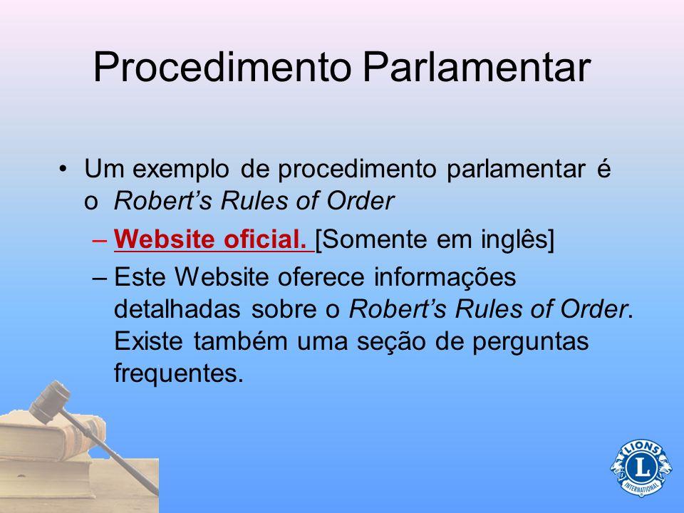 O que é o procedimento parlamentar? Um conjunto de medidas obedecidas por uma assembléia. (convocação, regras de como passar uma moção, como apresenta