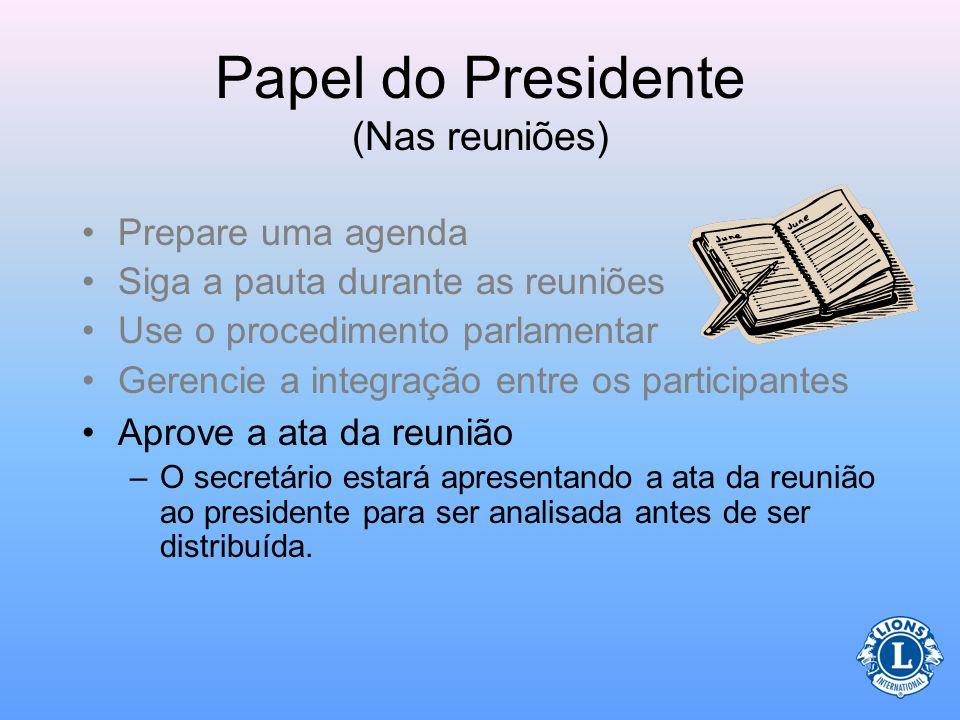 Papel do Presidente (Nas reuniões) Gerencie a integração entre os participantes O Centro Leonístico de Aprendizagem oferece cursos sobre Resolução de