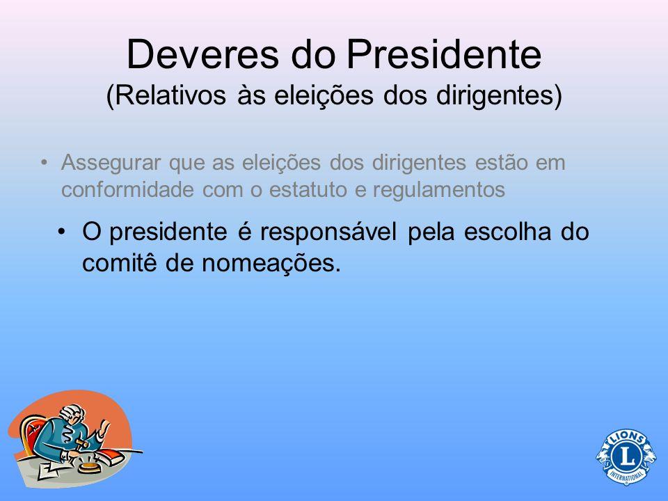Deveres do Presidente (Relativos às eleições dos dirigentes) Revisão as Diretrizes para Eleições em Clubes (lg22.pdf) disponível no Website de LCI Dir
