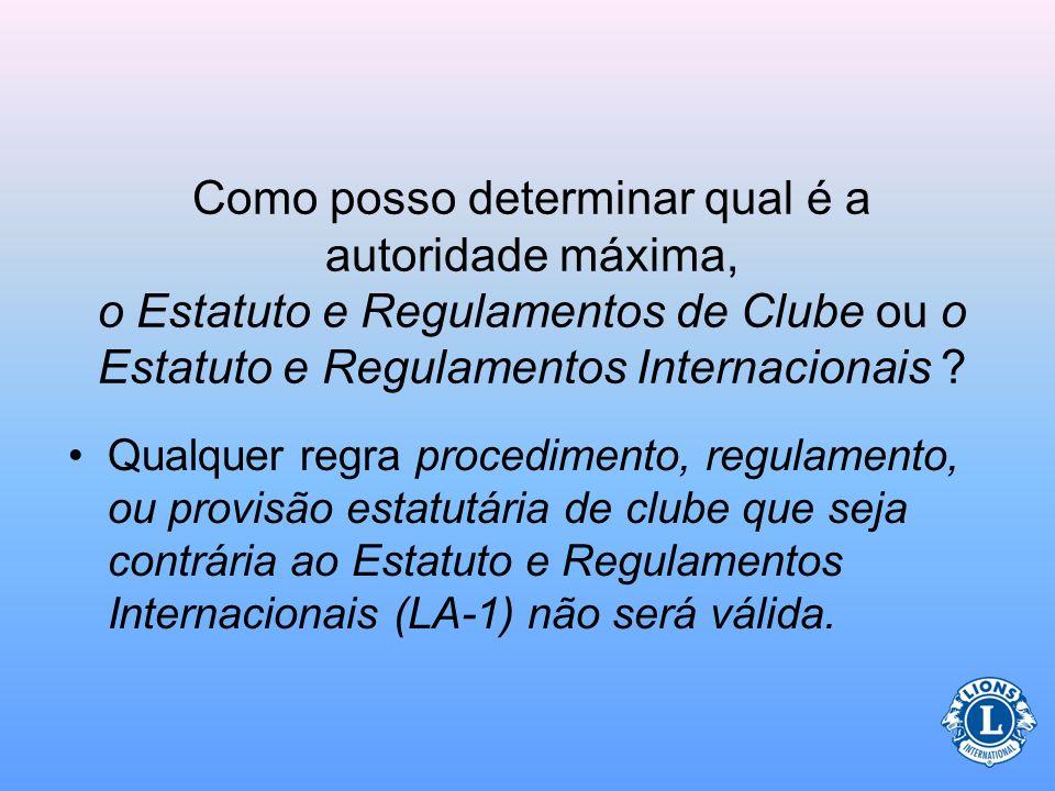 Como posso determinar qual é a autoridade máxima, o Estatuto e Regulamentos de Clube ou o Estatuto e Regulamentos Internacionais .