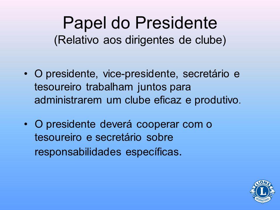 Dirigentes de clube O presidente trabalha junto a outros dirigentes de clube para assegurar que o clube tenha bom funcionamento e todas as funções são