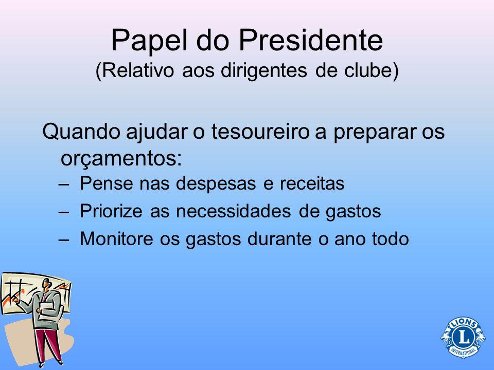 Papel do Presidente (Relativo aos dirigentes de clube) As duas contas bancárias serão necessárias para separar os fundos administrativos e de atividad
