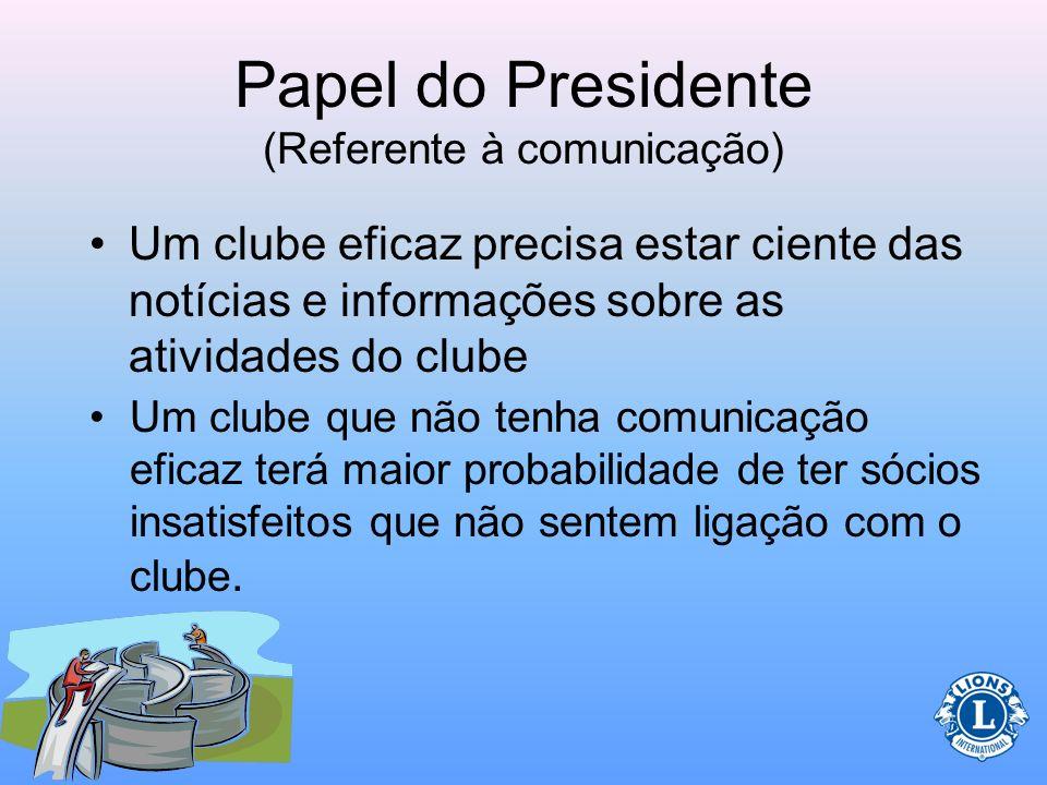 Comunicação A comunicação é muito importante para se ter sucesso como presidente de clube