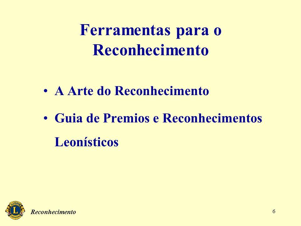 Reconhecimento 6 Ferramentas para o Reconhecimento A Arte do Reconhecimento Guia de Premios e Reconhecimentos Leonísticos
