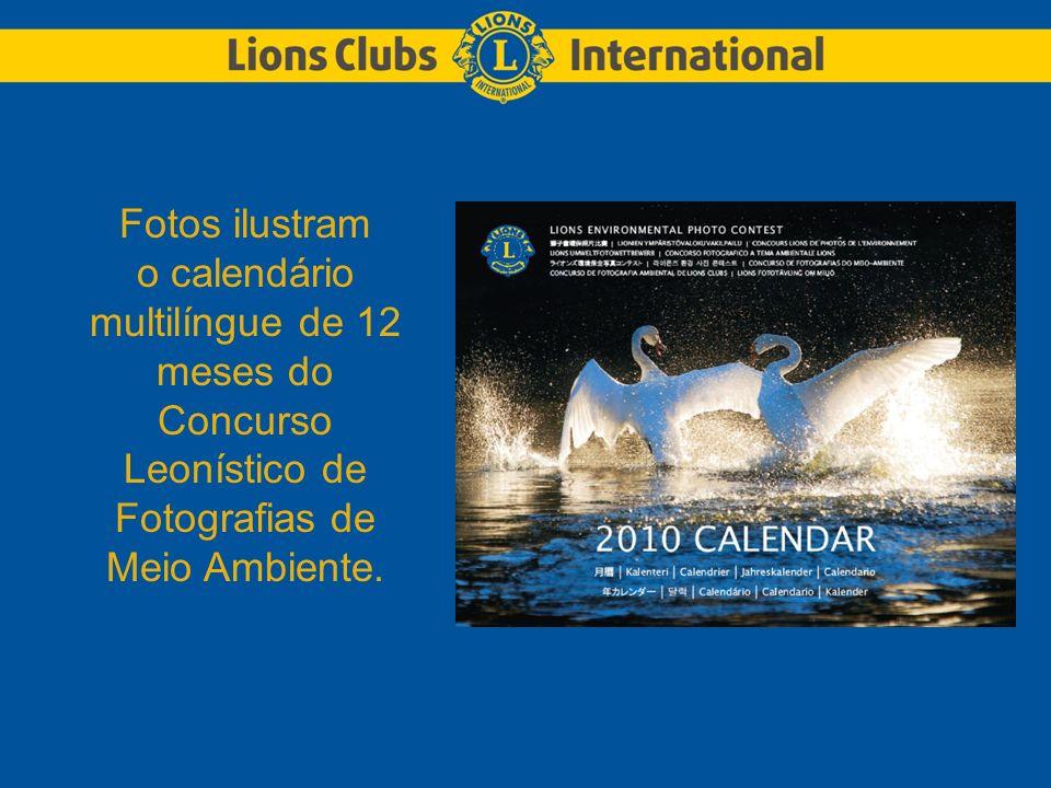 Fotos ilustram o calendário multilíngue de 12 meses do Concurso Leonístico de Fotografias de Meio Ambiente.