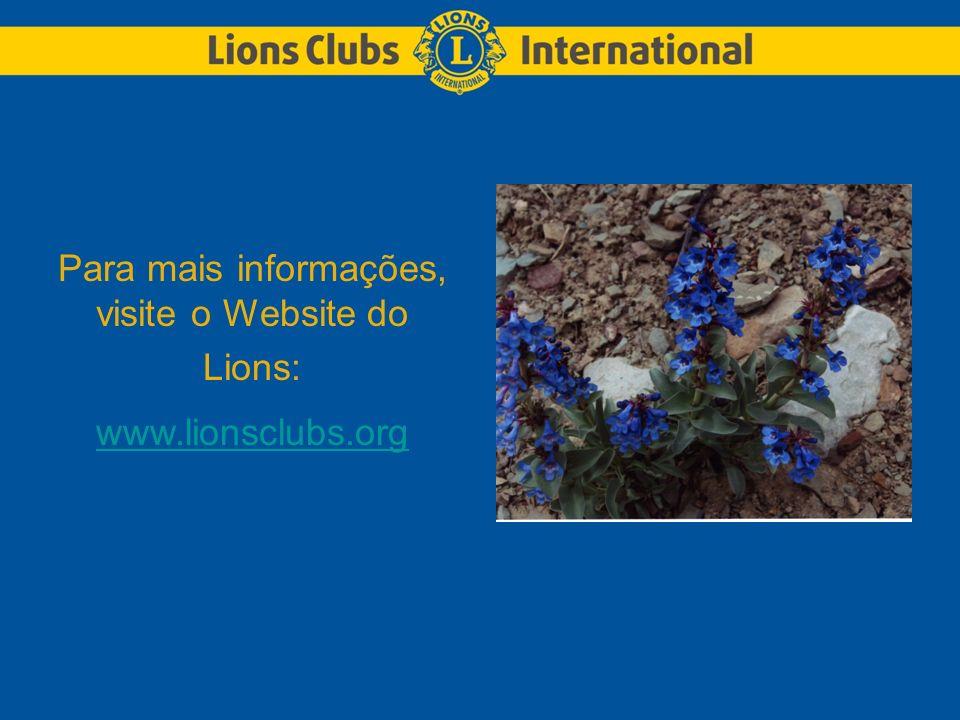 Para mais informações, visite o Website do Lions: www.lionsclubs.org