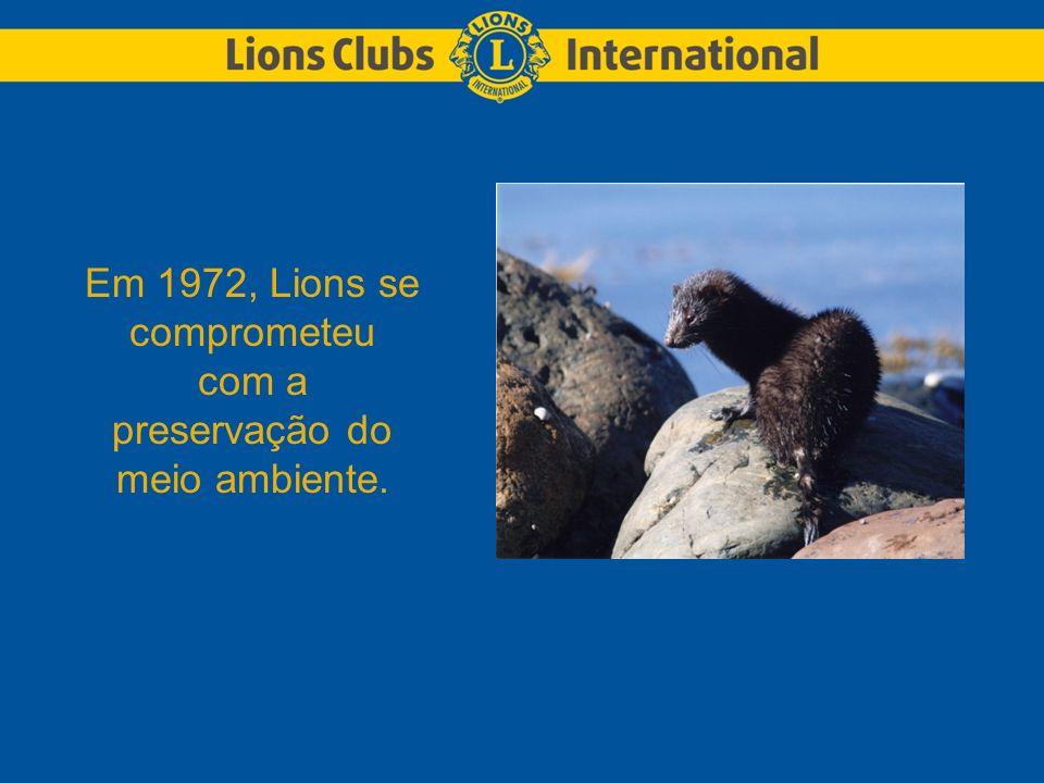 Em 1972, Lions se comprometeu com a preservação do meio ambiente.