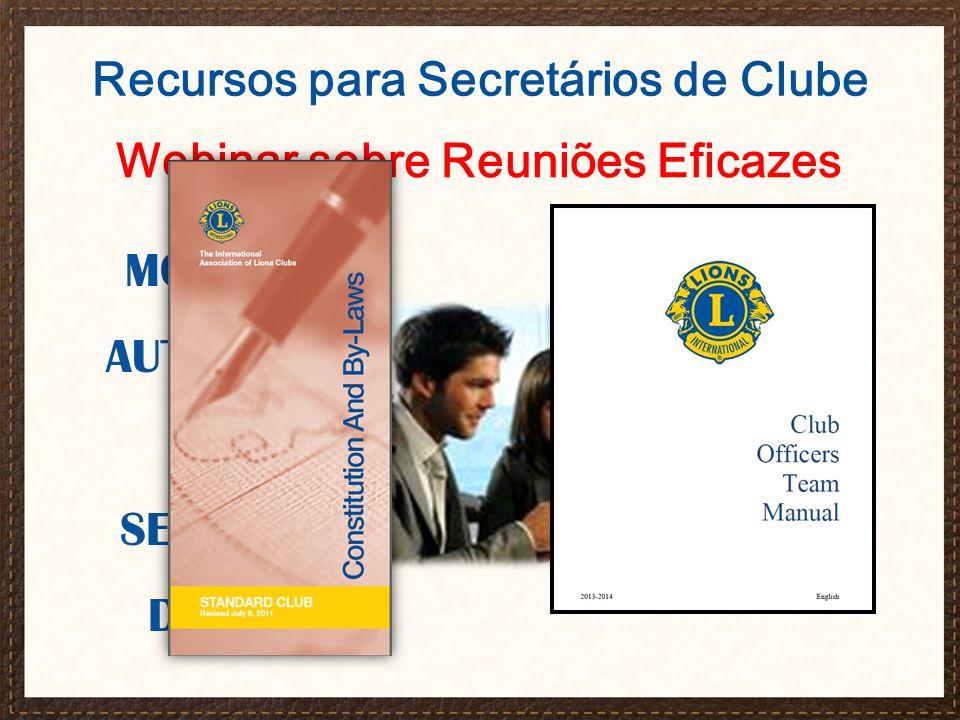 Central de Atendimento mylci@lionsclubs.org 630-468-6900 8:30 hs - 16:30 hs (Horário de Chicago) O Secretário do Clube e o