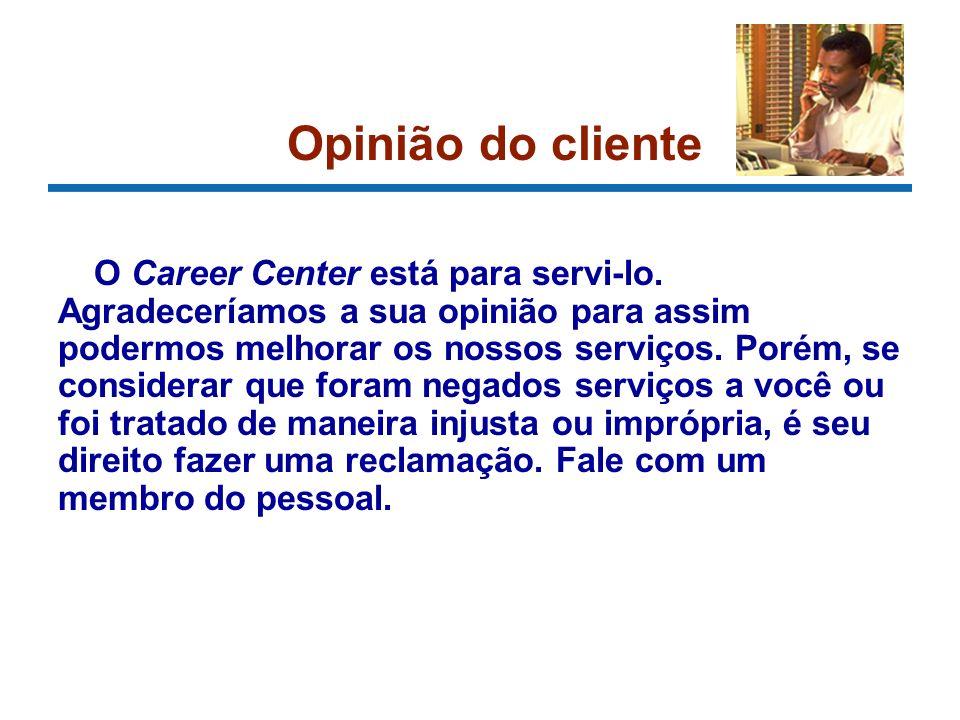 O Career Center está para servi-lo.
