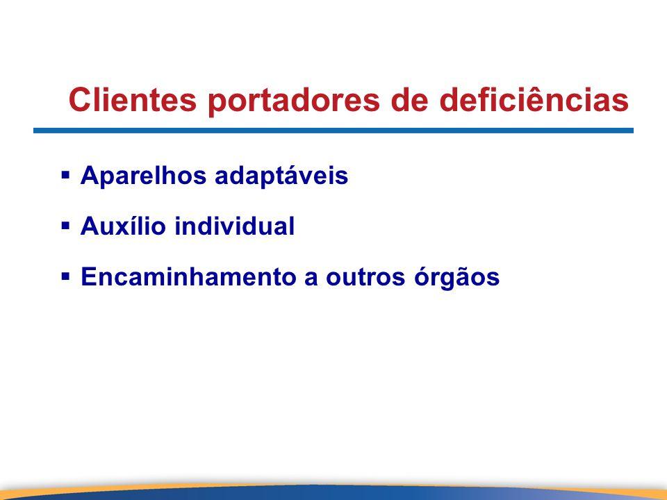 Clientes portadores de deficiências Aparelhos adaptáveis Auxílio individual Encaminhamento a outros órgãos