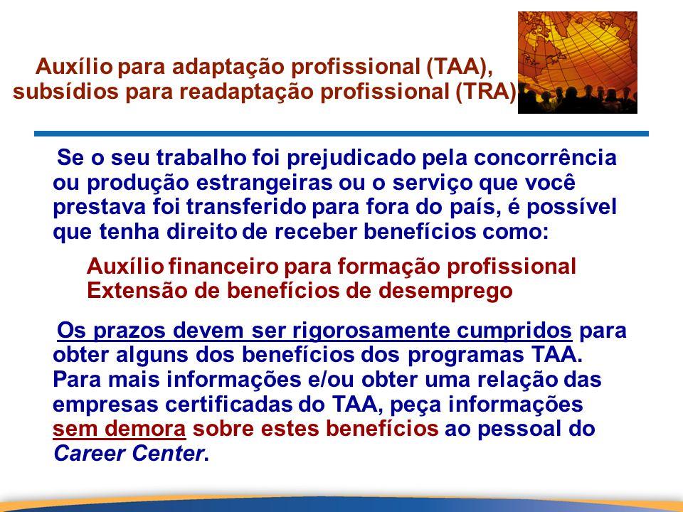 Auxílio para adaptação profissional (TAA), subsídios para readaptação profissional (TRA) Se o seu trabalho foi prejudicado pela concorrência ou produç