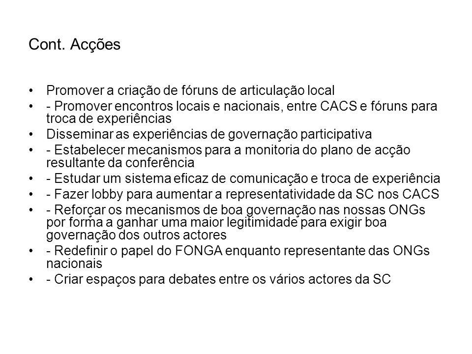 Cont. Acções Promover a criação de fóruns de articulação local - Promover encontros locais e nacionais, entre CACS e fóruns para troca de experiências