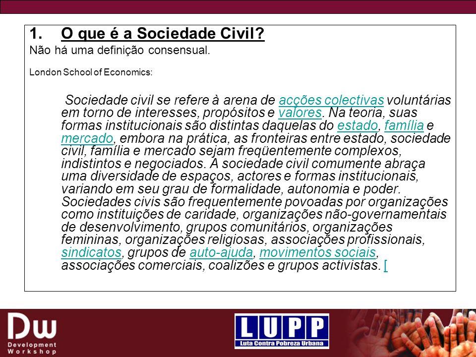 1.O que é a Sociedade Civil.Não há uma definição consensual.