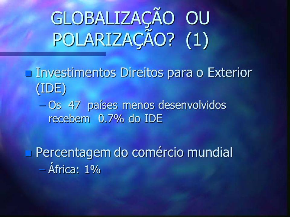 OS DEMAIS FACTORES DA GLOBALIZAÇÃO (2) n Privatização de empresas públicas / privatização da segurança social n Crises financeiras e redução de medida