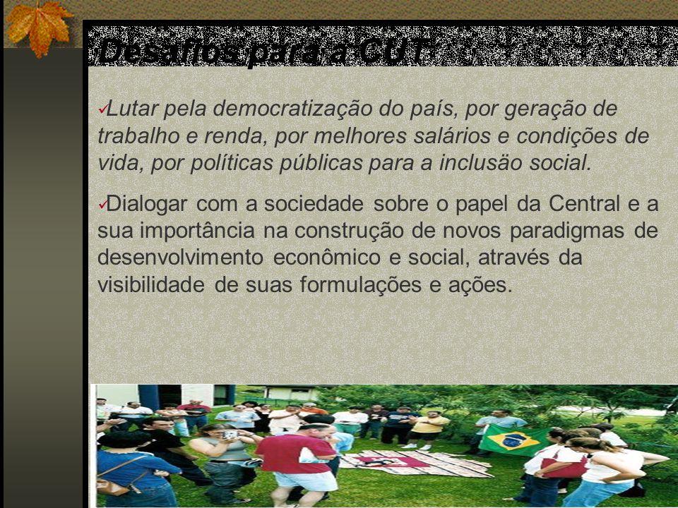 Desafios para a CUT Implementar uma política de comunicação que amplie as relações da Central com a sociedade à altura do papel que lhe cabe - neste momento histórico - de disputa do caráter do governo Lula, mantendo sua autonomia.