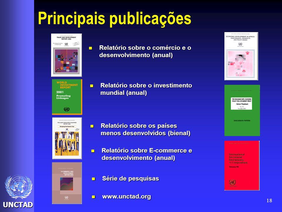 UNCTAD 18 Principais publicações Relatório sobre o comércio e o desenvolvimento (anual) Relatório sobre o comércio e o desenvolvimento (anual) Série d