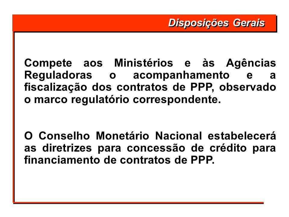 Compete aos Ministérios e às Agências Reguladoras o acompanhamento e a fiscalização dos contratos de PPP, observado o marco regulatório correspondente