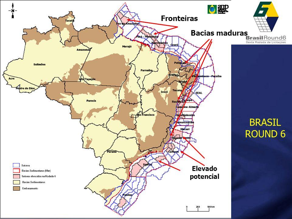 BRASIL ROUND 6 Fronteiras Elevado potencial Bacias maduras