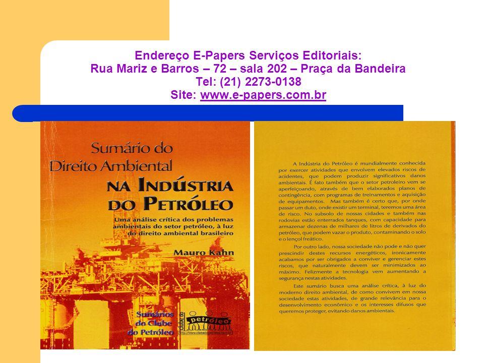 Endereço E-Papers Serviços Editoriais: Rua Mariz e Barros – 72 – sala 202 – Praça da Bandeira Tel: (21) 2273-0138 Site: www.e-papers.com.brwww.e-papers.com.br