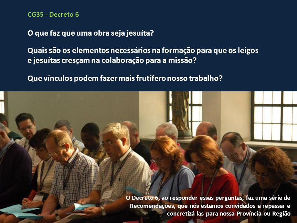 3. SIGNIFICADO E MODOS DE COLABORAÇÃO CG 34 - decreto 13 a)Colaboração dos jesuítas na missão dos leigos. b)Colaboração dos leigos na missão dos jesuí