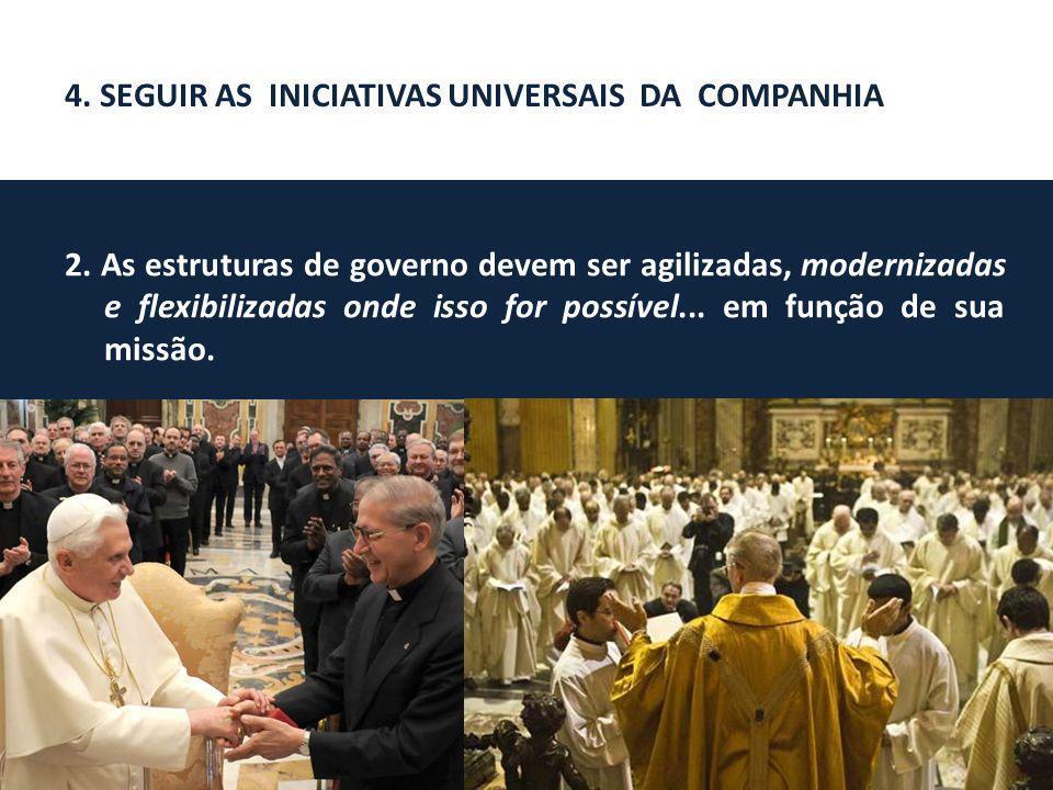1.Nossas estruturas de governo e nossos modos de proceder devem fluir de uma perspectiva de uma maior universalidade...